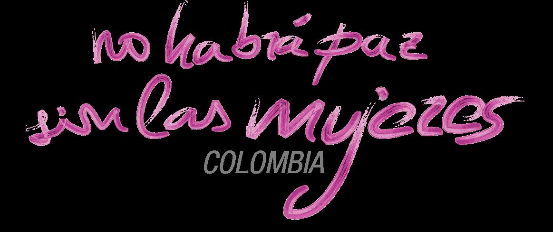 No habrá paz sin las mujeres Colombia